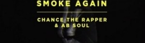 Video: Chance The Rapper - Smoke Again (feat. Ab-Soul)